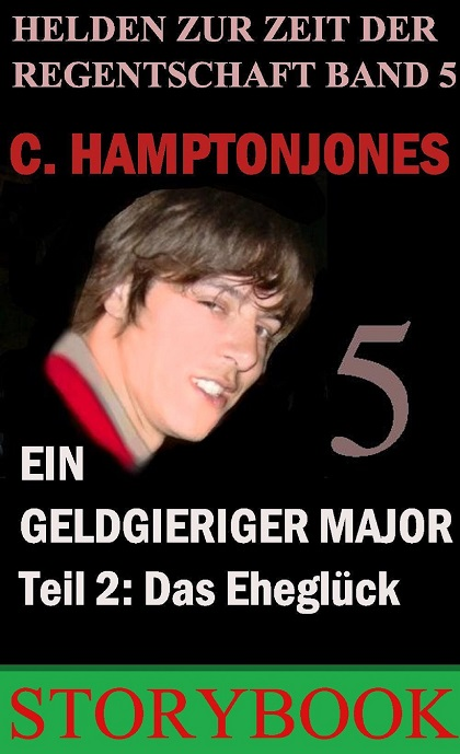 https://www.amazon.de/Ein-geldgieriger-Major-Romantische-Regentschaft-ebook/dp/B00913SOIM/ref=sr_1_fkmr1_1?s=digital-text&ie=UTF8&qid=1475139327&sr=8-1-fkmr1&keywords=C.+Hampton+Jones+Ein+geldgieriger+Major+teil+2