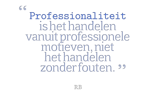 Roderik Bender quote Professionaliteit